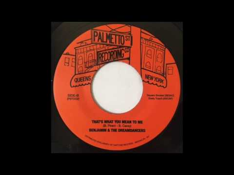 Benjamin & The Dreamdancers - That's What You Mean To Me (Palmetto Street Recording Co. 002)