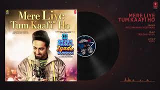 Mere Liye Tum Kaafi Ho Audio | Shubh Mangal Zyada Saavdhan | Ayushman Khurana,Jeetu | Tanishk - Vayu