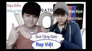 Quà Tặng Gato - Hồng Hải a.k.a H_H (RapGangz)