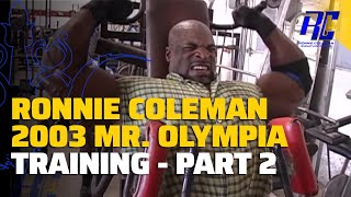 Ronnie Coleman 2003 Mr. Olympia Training | Part 2