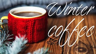 Winter Coffee - Relaxing Background Bossa Nova JAZZ Playlist