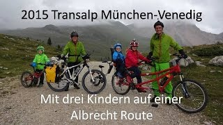 2015 Transalp von München nach Venedig mit drei Kindern auf einer Albrecht Route