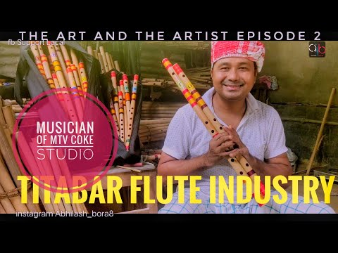 A flutist from TITABAR who performed at Mtv CokeStudio | THE ART AND THE ARTIST EP2 | Flute Industry