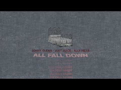 Jonny Glenn - All Fall Down (feat. Just Juice & Ally Hills)