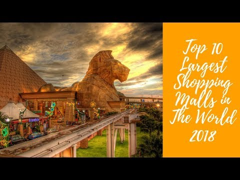 Top 10 Most Popular Largest Shopping Malls in The World 2018   Popular Shopping Malls