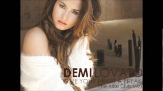 Demi Lovato - Give Your Heart A Break (The Alias Club Mix)