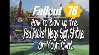 Fallout 76 How to Blow Up the Red Rocket Mega Sign Statue on Your Own