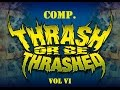 Download Thrash Or Be Thrashed Compilation Volume VI MP3 song and Music Video
