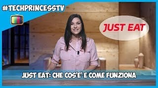 Just Eat: che cos'è e come funziona 📺 #TechPrincessTV