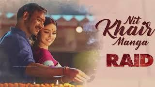 Nit Khair Manga Music Video | RAID | Ajay Devgn | Ileana D'Cruz | Tanishk B Rahat Fateh Ali Khan