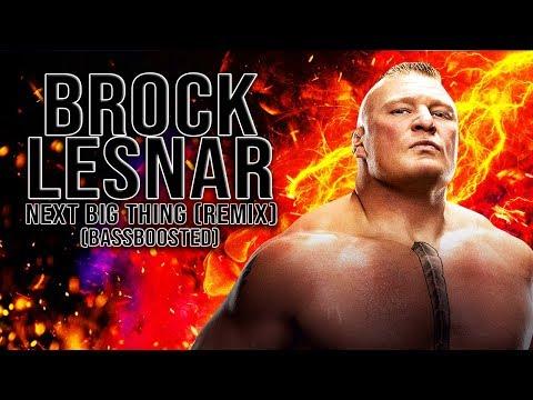 WWE Brock Lesnar  - Next Big Thing (Remix) (BASSBOOSTED)