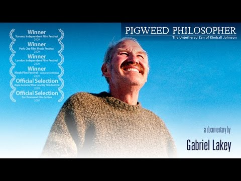 Pigweed Philosopher: The Untethered Zen of Kimball Johnson