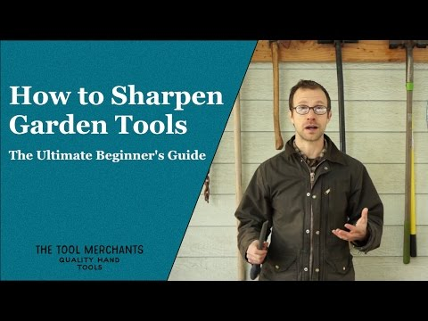 How to Sharpen Garden Tools - The Ultimate Beginner's Guide