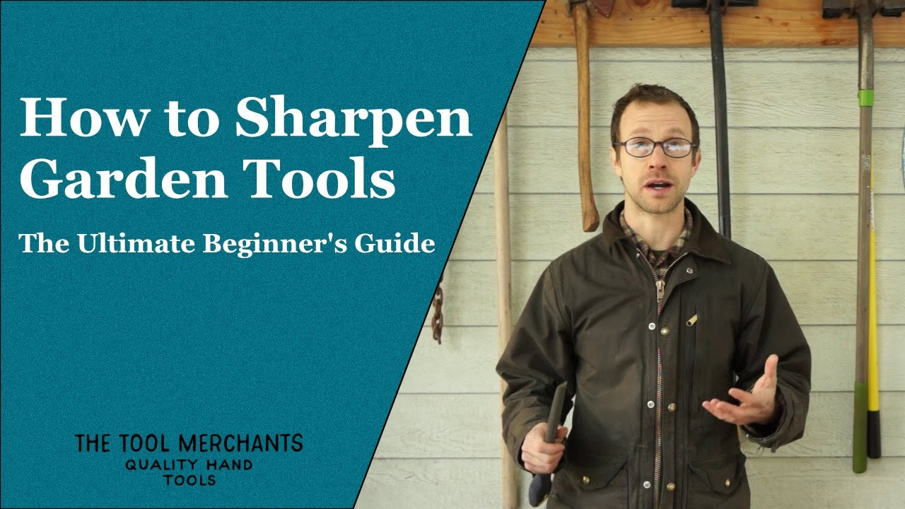 How To Sharpen Garden Tools   The Ultimate Beginneru0027s Guide