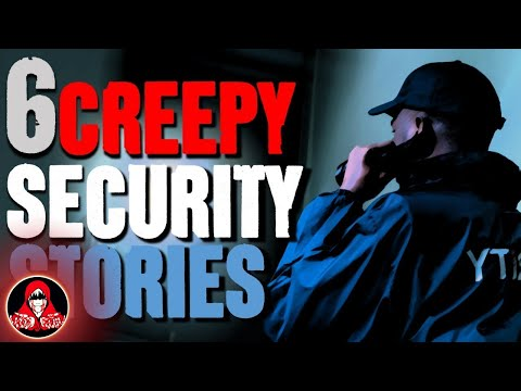 6 TRUE Security Guard HORROR Stories - Darkness Prevails