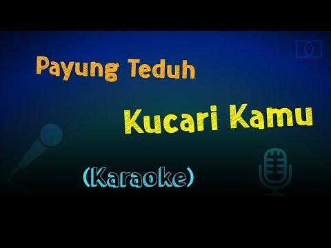 Payung Teduh - Kucari Kamu (Karaoke / Instrumental)