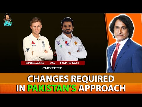 Ramiz Raja: Changes Required in Pakistan's Approach | #ENGvsPAK 2nd Test Preview