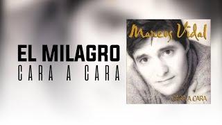 Marcos Vidal - El Milagro