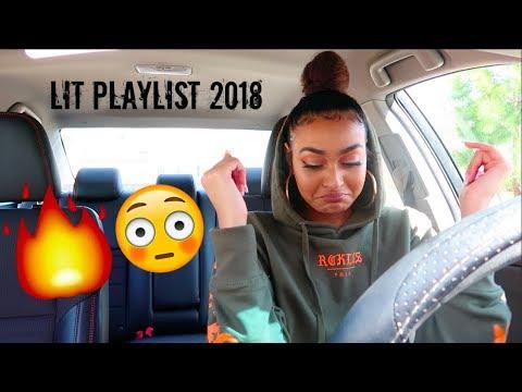 MY LIT MUSIC PLAYLIST OF 2018! 🔥🔥