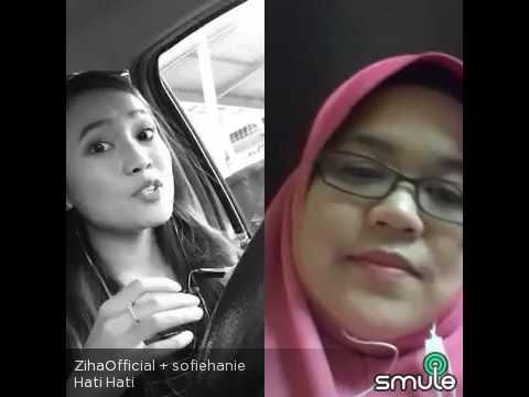 Hati hati-cover with ziha salleh (Smule)