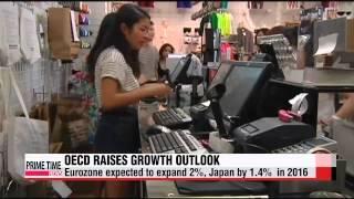 OECD raises growth outlook for global economy   OECD, 올 세계 경제 전망치 0.1 %포인트 상향