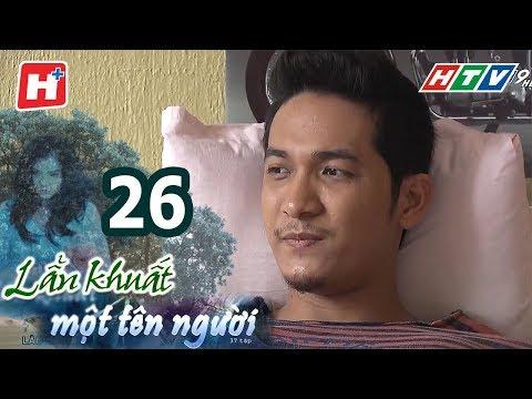Lẩn Khuất Một Tên Người – Tập 26 | Phim Tâm Lý Việt Nam Hay Nhất 2017