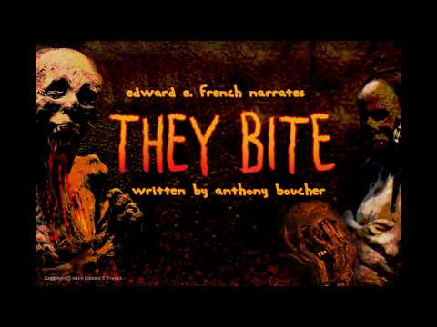 They Bite By Anthony Boucher  Narrated By Edward E. French
