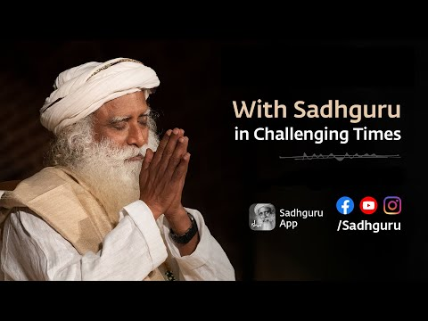 With Sadhguru In Challenging Times - 17th May