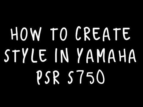 How to create style in Yamaha Psr S750!