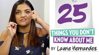Laurie Hernandez 25 Things You Don't Know about Me