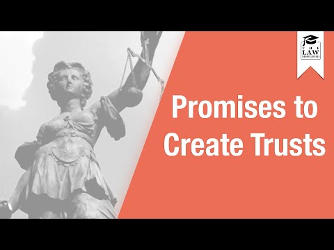 Trust Law - Promises to Create Trusts