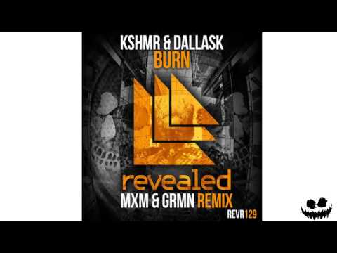 KSHMR & DallasK - Burn (MxM & GRMN Remix)