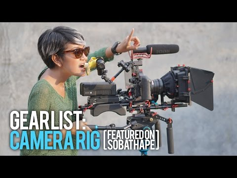 Gear List: Camera Rig [Featured on @SobatHAPE]