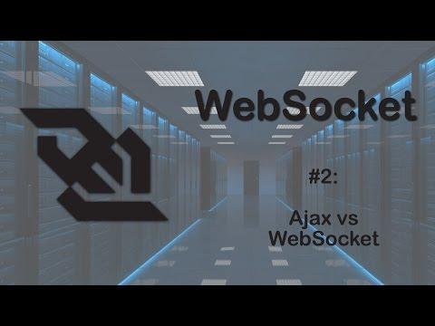 WebSocket Tutorial 2: Ajax vs Websocket