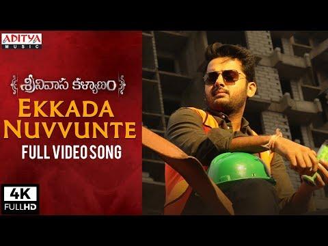 Ekkada Nuvvunte Full Video Song || Srinivasa Kalyanam Video Songs || Nithiin, Raashi Khanna