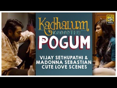 Kadhalum Kadandhu Pogum -Vijay Sethupathi & Madonna SebastianCute Love Scenes