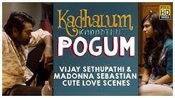Kadhalum Kadandhu Pogum -  Vijay Sethupathi & Madonna Sebastian  Cute Love Scenes