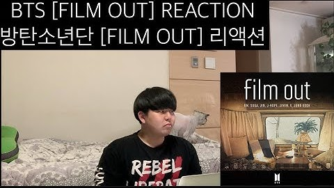 [REACTION] BTS [FILM OUT] REACTION / 방탄소년단 [FILM OUT] 리액션