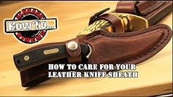 How to Care For Your Leather Knife Sheath