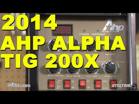AHP AlphaTIG 200X Review: Part 1 - DC Welding | TIG Time
