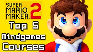 Super Mario Maker 2 Top 5 MINDGAMES COURSES (Switch)