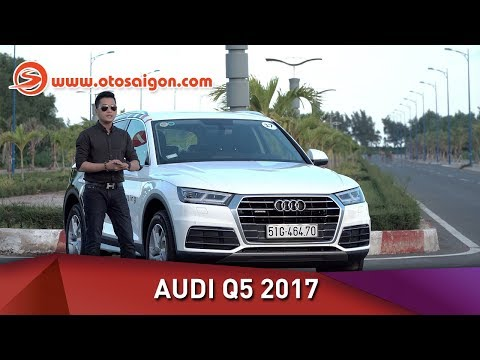 Otosaigon - Đánh giá ban đầu Audi Q5 hoàn toàn mới vừa ra mắt tại Việt Nam