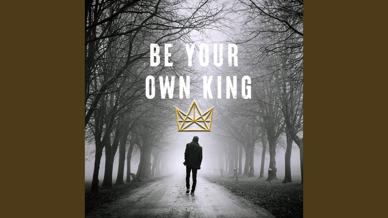 Download Be Your Own King