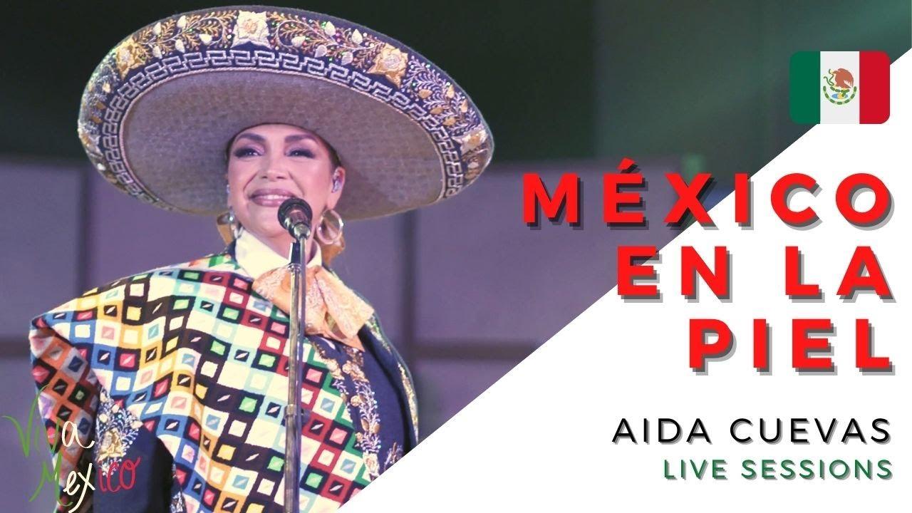 Aída Cuevas - México En La Piel 🇲🇽 (Sesión en vivo)