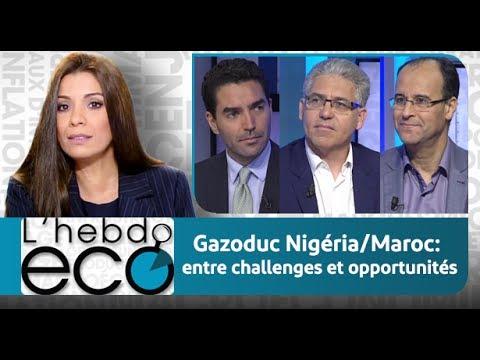 L'hebdo Eco: Gazoduc Nigéria/Maroc: entre challenges et opportunités