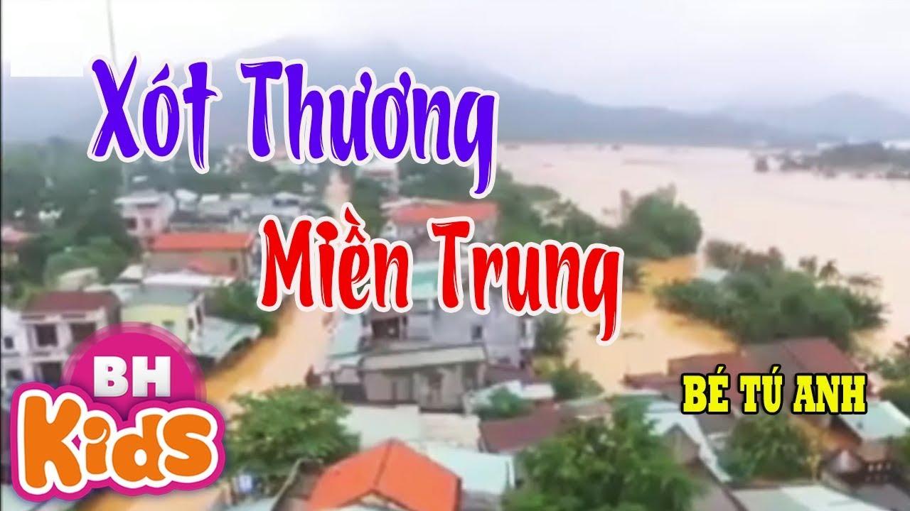 Xót Thương Miền Trung - Nghe mà xót xa bài hát về khúc ruột miền trung lũ lụt - Bé Tú Anh