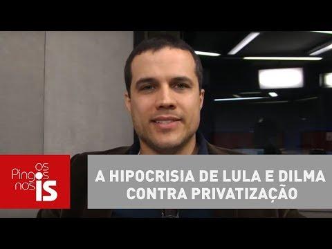 Felipe Moura Brasil:  A Hipocrisia De Lula E Dilma Contra Privatização
