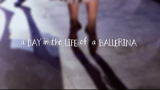 A Day in the Life of a Ballerina
