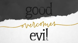 Good Over Comes Evil | Troy Brewer | OpenDoor Church