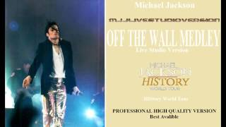 Michael Jackson- Off The Wall- Live Studio Version- HIStory World Tour [PRO]